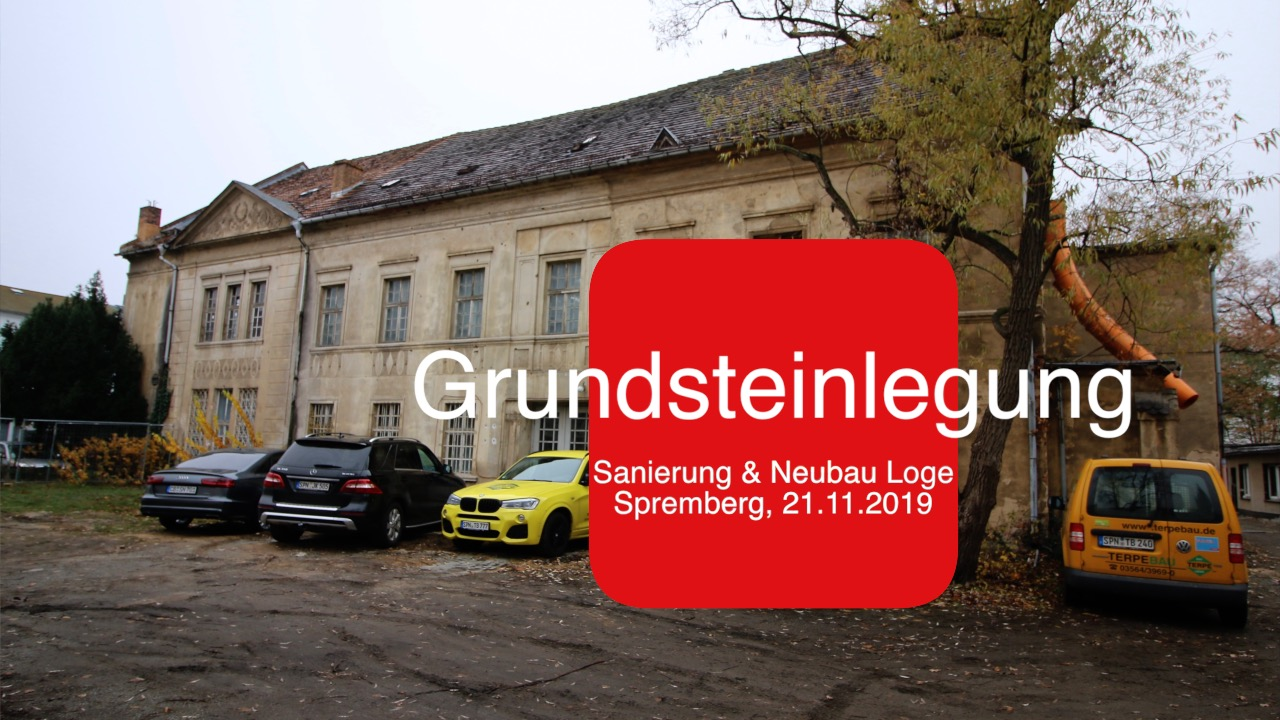 Grundsteinlegung - Loge Spremberg