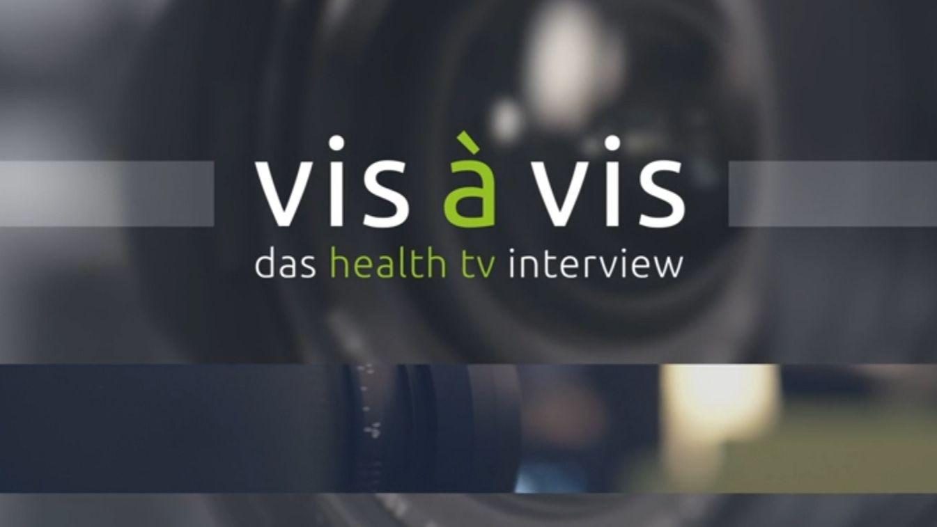Vis à vis - das health tv-Interview