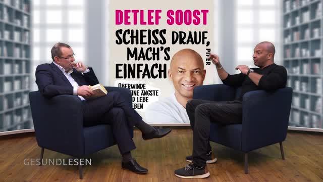 Detlef Soost: Überwinde Deine Ängste und lebe Dein Leben
