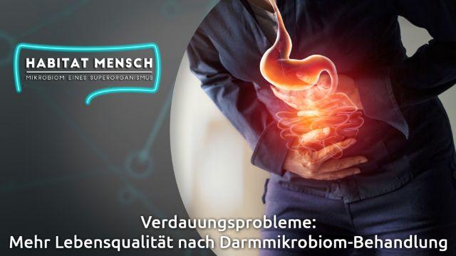 Verdauungsprobleme: Mehr Lebensqualität nach Darmmikrobiom-Behandlung