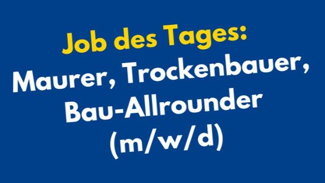 Maurer, Trockenbauer, Bau-Allrounder gesucht-Image