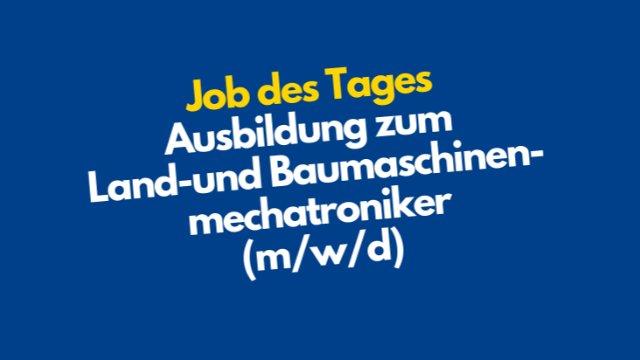 Ausbildung als Land- und Baumaschinenmechatroniker/in-Image