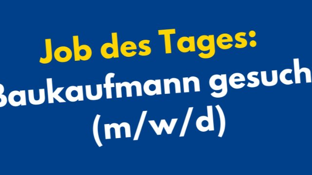 Baukaufmann (m/w/d) gesucht-Image