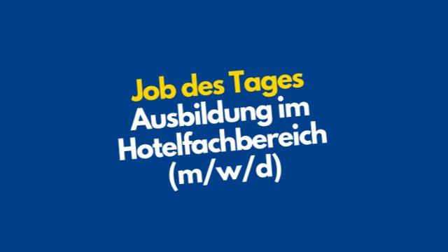 Ausbildung Hotelfachbereich (m/w/d)-Image