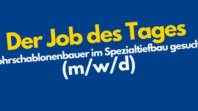 Bohrschablonenbauer im Spezialtiefbau gesucht-Image